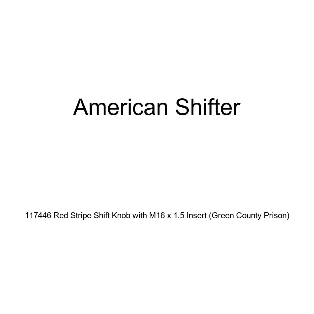 American Shifter 117446 Red Stripe Shift Knob with M16 x 1.5 Insert Green County Prison