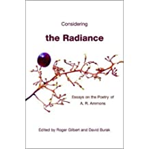 Considering the Radiance: Essays on the Poetry of A. R. Ammons
