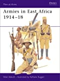 Armies in East Africa 1914-18 (Men-at-Arms)
