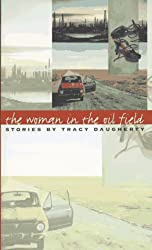 The Woman in the Oil Field: Stories