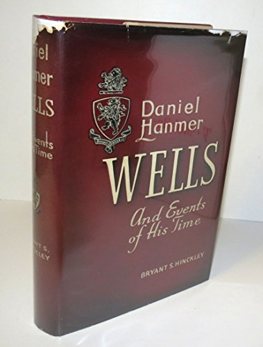 Daniel Hanmer Wells and Events of His Time