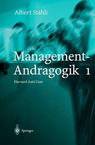 Management-Andragogik 1: Harvard Anti Case