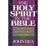 The Holy Spirit in the Bible, John Rea, 088419261X
