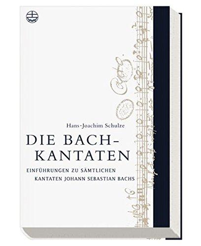Die Bach-Kantaten: Einführung zu sämtlichen Kantaten Johann Sebastian Bachs (Edition Bach-Archiv Leipzig) Gebundenes Buch – 1. Januar 2007 Hans J Schulze Evangelische Verlagsanstalt 3374023908 Musiktheorie / Musiklehre
