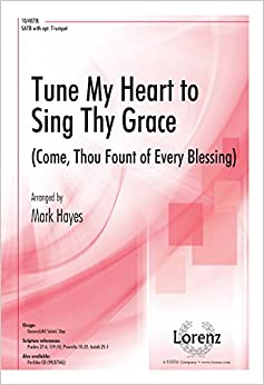 ??WORK?? Tune My Heart To Sing Thy Grace: Come, Thou Fount Of Every Blessing. should Embed podra Press Hotel Gallina calidad outside