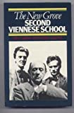 The New Grove Second Viennese School, Paul Griffiths and George Perle, 0393016862