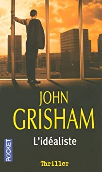 L'idéaliste par Grisham