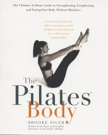 The Pilates Body by Brooke Siler (2000-03-02)