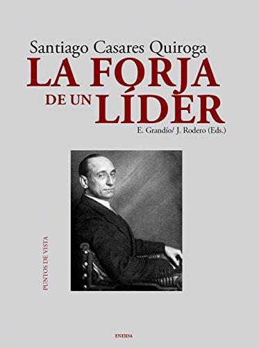 Forja de un lider, La - Santiago Casares Quiroga - (Puntos de vista) por Grandio, E. / Rodero, J.