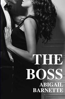 The Boss by [Barnette, Abigail]