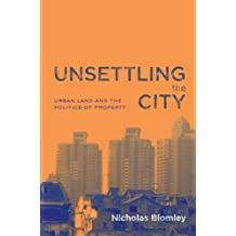 Unsettling the City: Urban Land and the Politics of Property