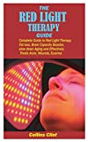 THE RED LIGHT THERAPY GUIDE: Complete Guide to Red