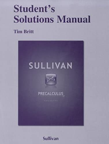 student solutions manual for precalculus michael sullivan rh amazon com Student Solutions Manual Test Bank Solutions Manual