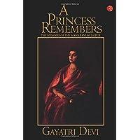 Princess Remembers: Memoirs of the Maharani of Jaipur