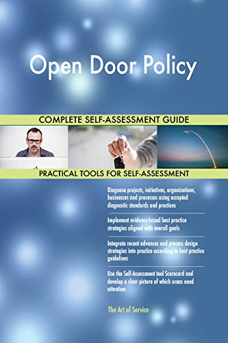 Open Door Policy All-Inclusive Self-Assessment - More than 660 Success Criteria, Instant Visual Insights, Comprehensive Spreadsheet Dashboard, Auto-Prioritized for Quick Results