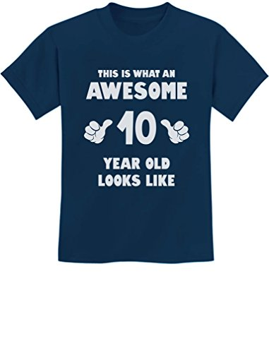 TeeStars - This is What an Awesome 10 Year Old Looks Like Youth Kids T-Shirt Medium Navy