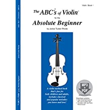 The ABCs of Violin for the Absolute Beginner, Book 1 (Book & MP3/PDF)