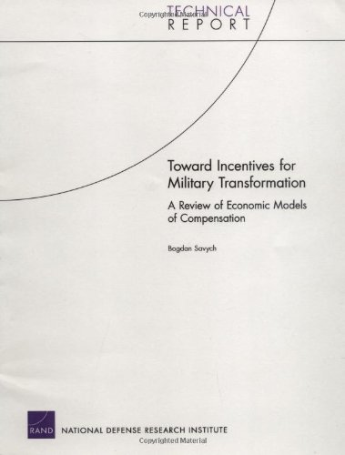 Toward Incentives for Military Transformation: A Review of Economic Models of Compensation