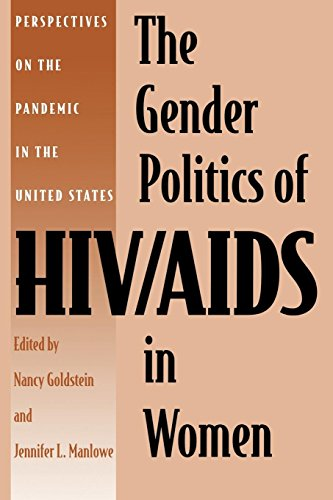 The Gender Politics of HIV/AIDS in Women: Perspectives on the Pandemic in the United States