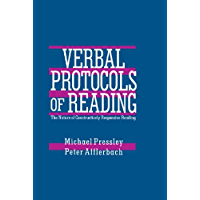 Verbal Protocols of Reading: The Nature of Constructively Responsive Reading (English Edition)
