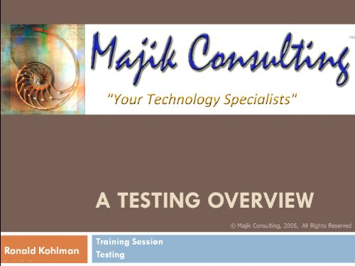 A Testing Overview (Majik Consulting - Testing)