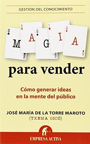 Descargar Libro Magia Para Vender JosÉ MarÍa De La Torre Maroto