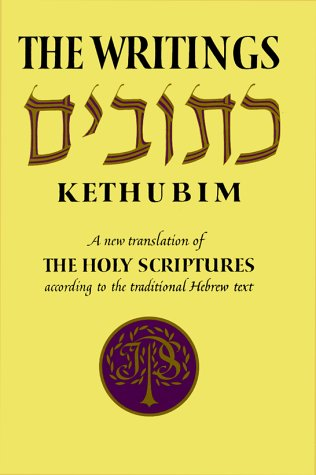 The Writings-Kethubim: A New Translation of the Holy Scriptures According to the Traditional Hebrew Text (English, Hebrew and Aramaic Edition)