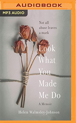 Look What You Made Me Do: A Powerful Memoir of Coercive (Coercive Control)