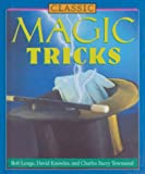 Classic Magic Tricks, Bob Longe and David Knowled, 1586636693