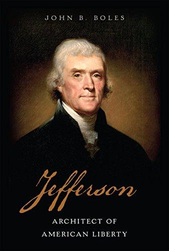 - Jefferson: Architect of American Liberty