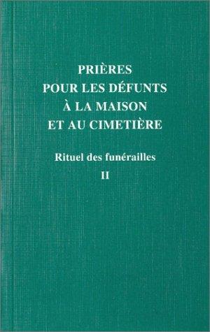 Rituel des funérailles, tome II : Prières pour les défunts à la maison et au cimetière Broché – 30 juin 2004 Claude Feidt Desclée 2718901047 TL2718901047