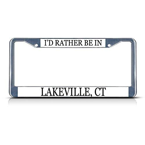 I'd Rather Be in Lakeville, Ct Funny License Plate Frame Metal Chrome Cute License Plate Cover for Women,Novelty Gifts Car Tag - Lakeville Girl