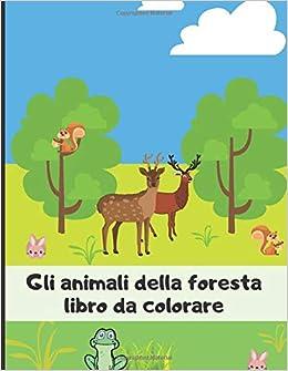 Gli Animali Della Foresta Libro Da Colorare Libro Di Disegni