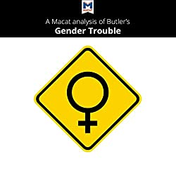 A Macat Analysis of Judith Butler's Gender Trouble