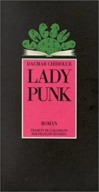 Lady Punk par Dagmar Chidolue
