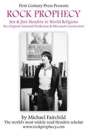 Rock Prophecy -  Sex & Jimi Hendrix in World Religions - The Original Asteroid Prediction & Microsoft Connection
