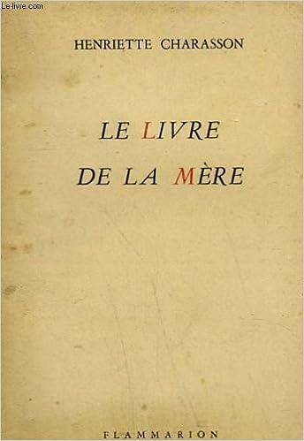Le Livre De La Mere Charasson Henriette Amazon Com Books