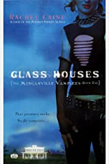 Glass Houses (Morganville Vampires, Book 1): The Morganville Vampires, Book I Kindle Edition