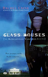 Glass Houses (Morganville Vampires, Book 1): The Morganville Vampires, Book I