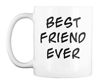 Amazon Com Best Friend Ever Mug 11 Oz Birthday Gift For Men