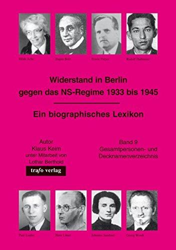 widerstand-in-berlin-gegen-das-ns-regime-1933-1945-ein-biographisches-lexikon-widerstandsgruppen-und-gesamtpersonenregister