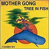 Tree in Fish by Mother Gong (1995-08-01)