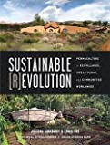 img - for Sustainable Revolution : Permaculture in Ecovillages, Urban Farms, and Communities Worldwide (Paperback)--by Juliana Birnbaum [2014 Edition] book / textbook / text book
