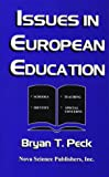 Issues in European Education, Bryan T. Peck, 1560725451