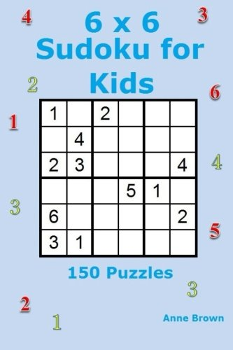 6 x 6 Sudoku for Kids: 150 Puzzles