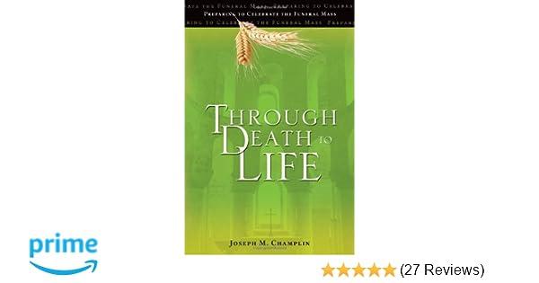 Amazon com: Through Death to Life: Preparing to Celebrate