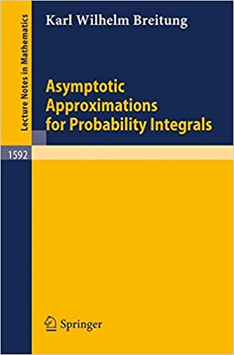 Asymptotic Approximations for Probability Integrals (Lecture Notes in Mathematics)