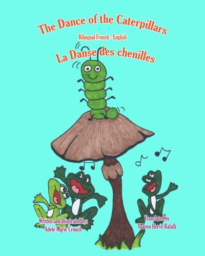 The Dance of the Caterpillars Bilingual French English (French and English Edition) [Crouch, Adele Marie] (Tapa Blanda)
