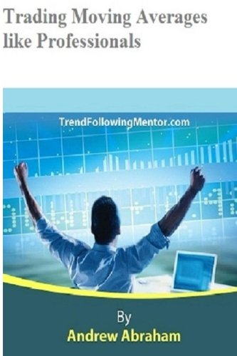 Trading Moving Averages like a Professional (Trend Following Mentor) ebook