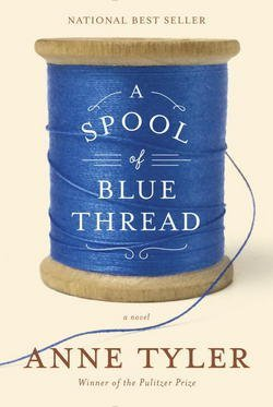 Anne Tyler: A Spool of Blue Thread (Hardcover); 2015 Edition